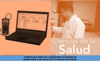 Criterios que deben ser considerados al momento de decidir sobre el uso de las TIC en ciencias de la salud