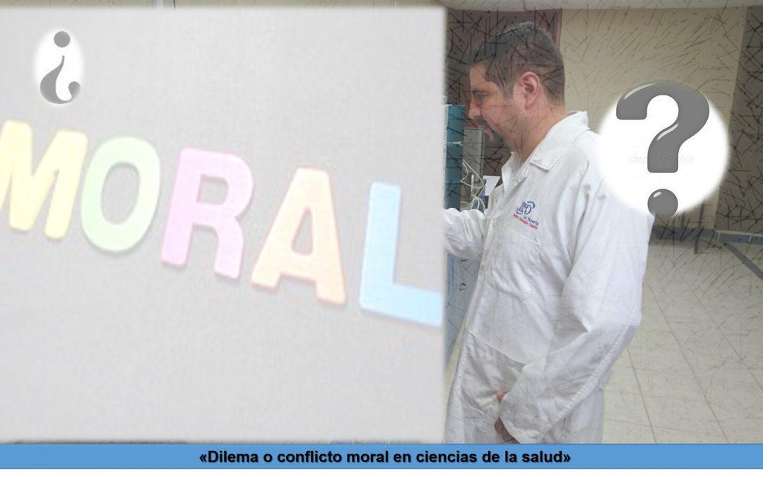 Dilema o conflicto moral en ciencias de la salud