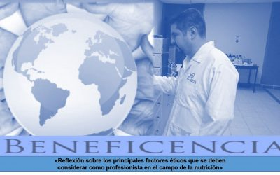 Reflexión sobre los principales factores éticos que se deben considerar como profesionista en el campo de la nutrición