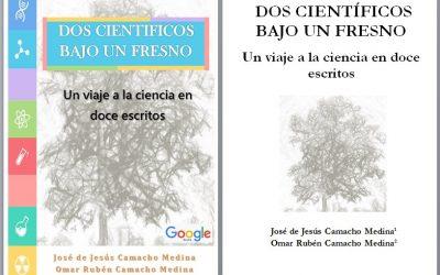 Acerca Del Libro «Dos Científicos Bajo Un Fresno: Un Viaje A La Ciencia En Doce Escritos»