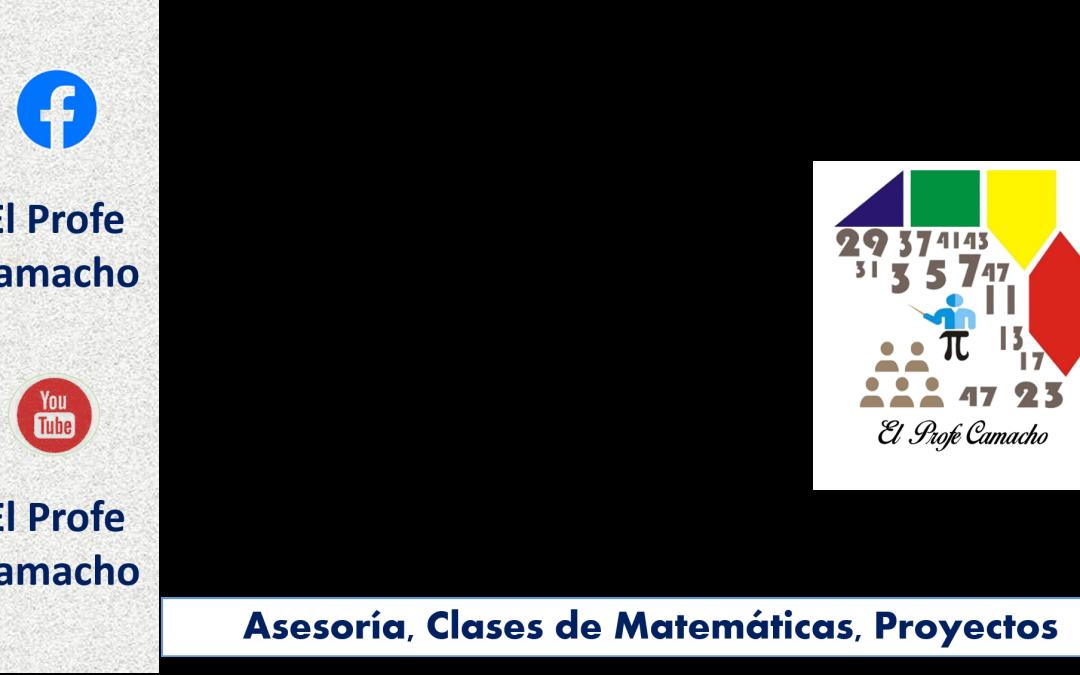 El Profe Camacho: Un espacio en internet para aprender Matemáticas, Ciencia y algo más